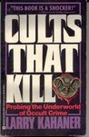 Cults That Kill: Probing the Underworld of Occult Crime
