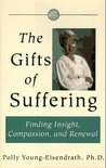 The Gifts of Suffering: Finding Insight, Compassion, and Renewal