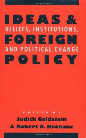 Ideas and Foreign Policy by Judith Goldstein