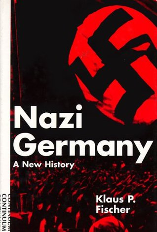 Nazi Germany by Klaus P. Fischer