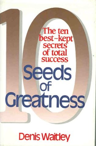 Seeds of Greatness: 10 Best Kept Secrets of Total Success