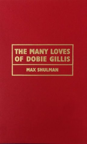 The Many Loves of Dobie Gillis by Max Shulman
