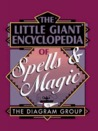 The Little Giant® Encyclopedia of Spells & Magic