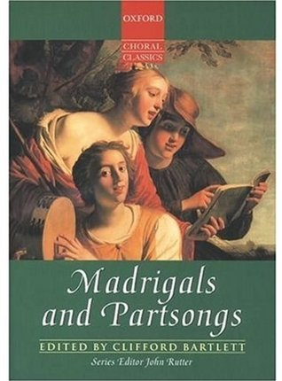 Madrigals and Partsongs (Oxford Choral Classics): Vocal Score
