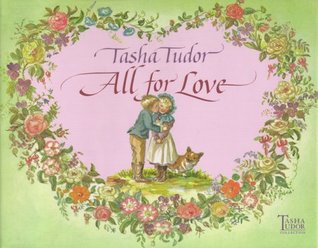 All for Love by Tasha Tudor