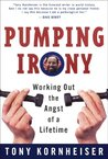 Pumping Irony:: Working Out the Angst of a Lifetime