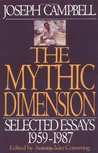 The Mythic Dimension: Selected Essays 1959-1987 (Collected Works of Joseph Campbell)