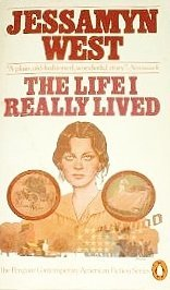 The Life I Really Lived by Jessamyn West