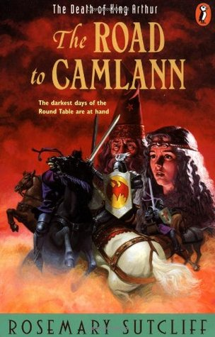Road to Camlann by Rosemary Sutcliff