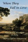 When They Fall in Love: Darcy and Elizabeth in Italy