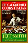The Frugal Gourmet Cooks Italian: Recipes from the New and Old Worlds, Simplified for the American Kitchen