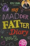My Madder Fatter Diary (Rae Earl, #2)