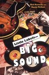 Little Labels--Big Sound: Small Record Companies and the Rise of American Music