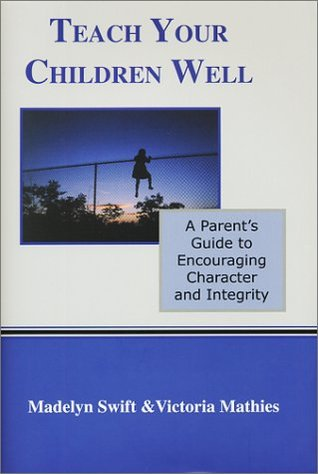Teach Your Children Well by Madelyn Swift