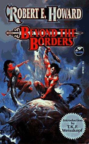 Free Download Beyond The Borders (The Robert E. Howard Library #7) by Robert E. Howard PDF