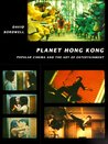 Planet Hong Kong: Popular Cinema and the Art of Entertainment