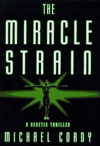 The Miracle Strain by Michael Cordy