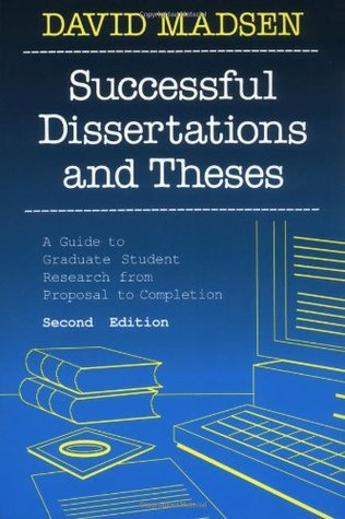 Successful Dissertations and Theses: A Guide to Graduate Student Research from Proposal to Completion