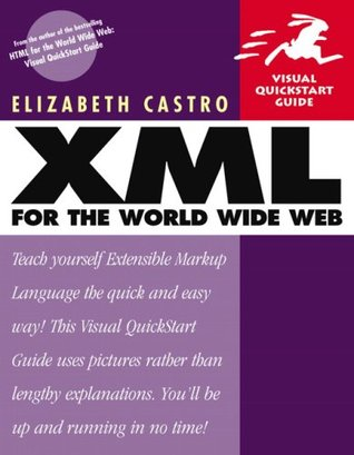 XML for the World Wide Web by Elizabeth Castro
