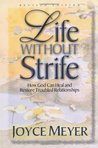 Life Without Strife: How God Can Heal and Restore Troubled Relationships