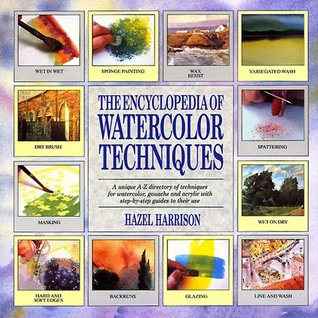 The Encyclopedia of Water Color Techniques by Hazel Harrison