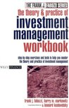 The Theory and Practice of Investment Management Workbook: Step-by-Step Exercises and Tests to Help You Master The Theory and Practice of Investment Management (Frank J. Fabozzi Series)