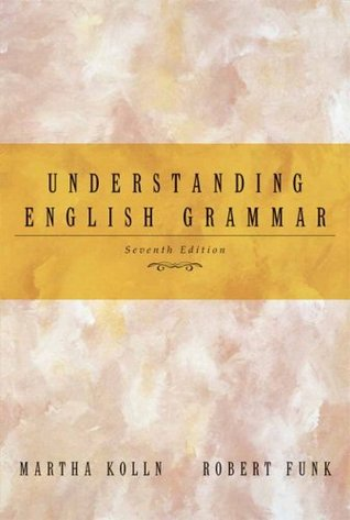Understanding English Grammar by Martha Kolln