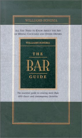 The Bar Guide (Williams-Sonoma Lifestyles)