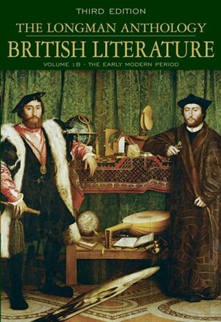 The Longman Anthology of British Literature, Volume 1B: The Early Modern Period (Longman Anthology of British Literature)