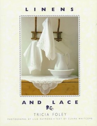 Linens And Lace by Tricia Foley