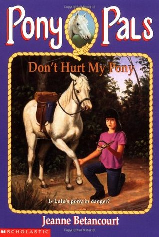 Don't Hurt My Pony by Jeanne Betancourt