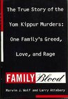 Family Blood: The True Story of the Yom Kippur Murders: One Family's Greed, Love, and Rage
