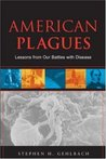 American Plagues: Lessons from Our Battles with Disease
