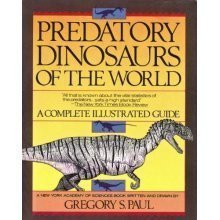Predatory Dinosaurs of the World by Gregory S. Paul