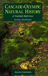 Cascade-Olympic Natural History : A Trailside Reference