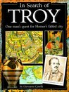 In Search of Troy: One Man's Quest for Homer's Fabled City
