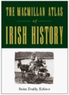 The Macmillan Atlas of Irish History