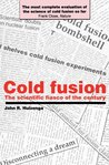 Cold Fusion: The Scientific Fiasco of the Century
