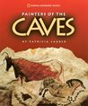 Painters of The Cave by Patricia Lauber