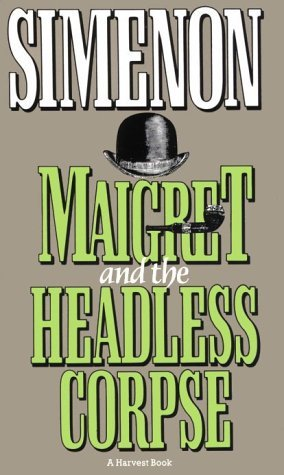 Review Maigret and the Headless Corpse (Maigret #47) by Georges Simenon, Eileen Ellenbogen PDB