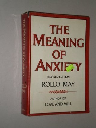 The Meaning of Anxiety, Revised Edition by Rollo May