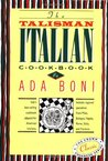 The Talisman Italian Cookbook: Italy's bestselling cookbook adapted for American kitchens.