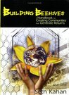 Building Beehives: A Handbook for Creating Communities That Generate Returns