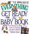 The Everything Get Ready for Baby Book: From Buying the Right Gear to Preparing a Room (Everything Series)