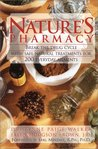 Nature's Pharmacy: Break the Drug Cycle with Safe, Natural Alternative Treatments for 200 Everyday Ailments