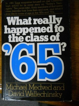 What Really Happened to the Class of '65 by Michael Medved