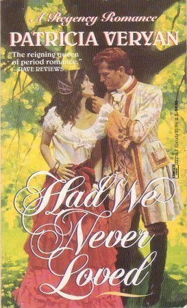 Had We Never Loved by Patricia Veryan