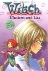 Illusions and Lies (W.I.T.C.H. Chapter Books, #6)
