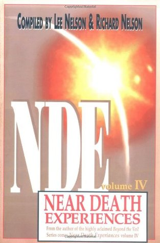 Beyond the Veil: Near Death Experiences, Volume IV