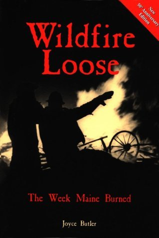 Wildfire Loose: The Week Maine Burned, 50th Anniversary Edition